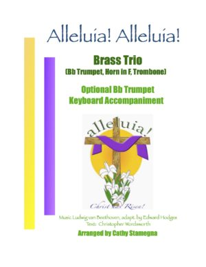 Alleluia! Alleluia! – (Ode to Joy) – Brass Trio, Optional Bb Trumpet, Keyboard Accompaniment