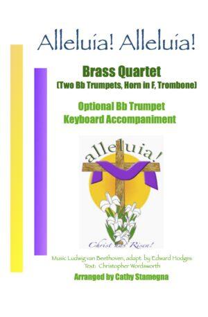 Alleluia! Alleluia! – (melody is Ode to Joy) – Brass Quartet with Optional third Bb Trumpet, Keyboard Accompaniment