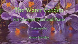 """The Water Garden"" For Clarinet Duet and Piano- early intermediate"