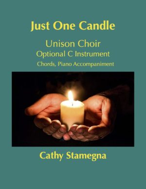Just One Candle (Chords, Piano Accompaniment, Optional C Instrument) for Unison Choir, Vocal Solo