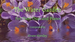 """The Water Garden"" For Flute Duet and Piano"