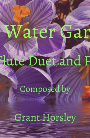 """""""The Water Garden"""" For Flute Duet and Piano"""