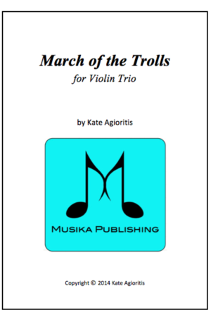 March of the Trolls – for Violin Trio