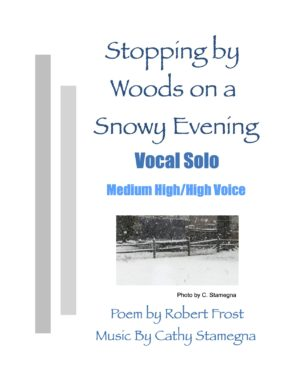 Stopping by Woods on a Snowy Evening (Vocal Solo, Piano Accompaniment) for MediumHigh/High OR Medium Low/Low Voice,