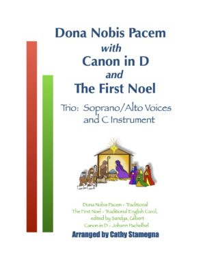 "Dona Nobis Pacem (with ""Canon in D"" and ""The First Noel""): Tenor/Bass, Soprano/Alto, or 2-Part Choir and C Instrument."