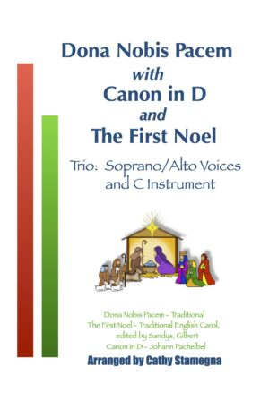 """Dona Nobis Pacem (with """"Canon in D"""" and """"The First Noel""""): Tenor/Bass, Soprano/Alto, or 2-Part Choir and C Instrument."""