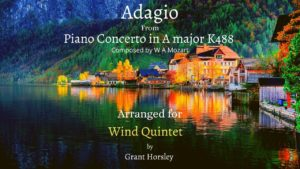 """Adagio"" from Piano Concerto in A major K488 (Mozart) Arranged for Wind Quintet"