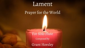 Lament (Prayer for the World 2020) for Solo Flute