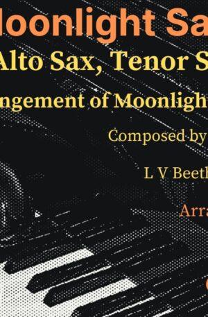 """""""Moonlight Saxonata"""" Classical Crossover. For Alto Sax, Tenor Sax and Piano"""