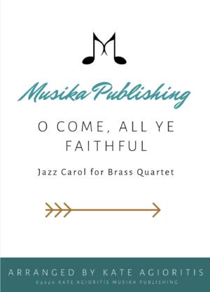 O Come  All Ye Faithful – Jazz Carol in 5/4 for Brass Quartet