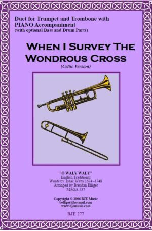 When I Survey The Wondrous Cross (Celtic Version) – Duet for Trumpet and Trombone with Piano Accompaniment