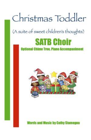Christmas Toddler (Optional Chime Tree, Piano Accompaniment) for SATB, SAB, SSA, TTB