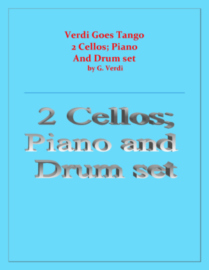 Verdi Goes Tango – 2 Cellos, Piano and Drum Set