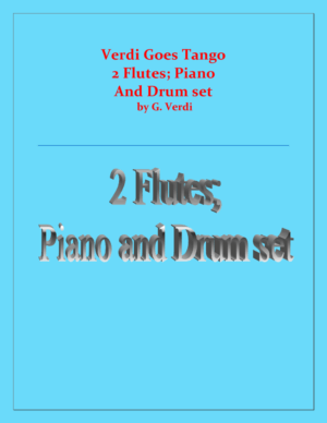 Verdi Goes Tango – 2 Flutes, Piano and Drum Set