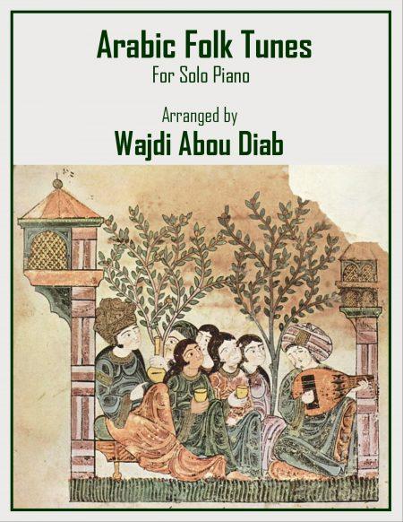 Arabic Folk Tunes for solo piano Wajdi Abou Diab scaled