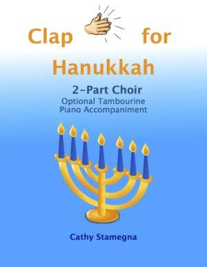 Clap For Hanukkah (2-Part Choir, Optional Tambourine, Piano Accompaniment)