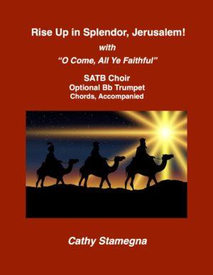 "Rise Up in Splendor, Jerusalem! with ""O Come All Ye Faithful"" (SATB Choir Accompaniment Track)"