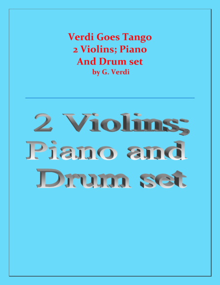 Verdi Goes Tango 2 Violins Piano and Drum Set Cover Page. converted