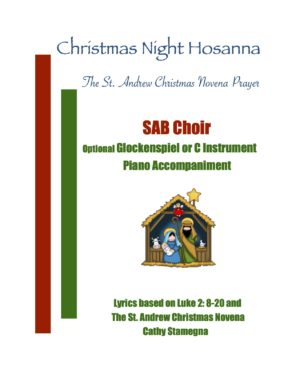 Christmas Night Hosanna (The St. Andrew Christmas Novena Prayer) (SAB Choir, Optional Glockenspiel or C Instrument, Piano Accompaniment)