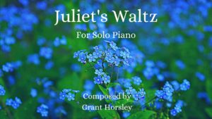 """Juliet's Waltz"" A romantic waltz for Solo Piano"