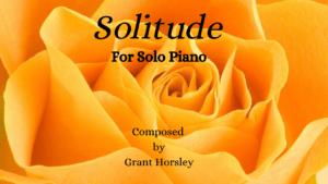 """""""Solitude"""" A Romantic Nocturne for Solo Piano"""