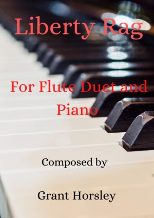"Liberty Rag"" For Flute Duet and Piano- Intermediate"