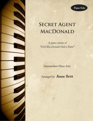 """Secret Agent MacDonald – Intermediate Piano Solo Remix of """"Old MacDonald Had a Farm"""""""