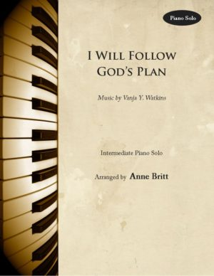 I Will Follow God's Plan – Intermediate Piano Solo