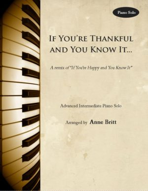 If You're Thankful and You Know It – Advanced Intermediate Piano Solo