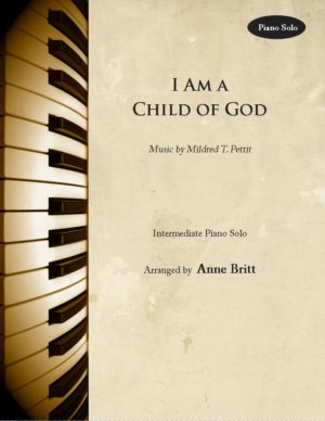 I Am a Child of God – Intermediate Piano Solo