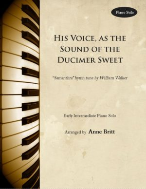 His Voice, as the Sound of the Dulcimer Sweet – Early Intermediate Piano Solo