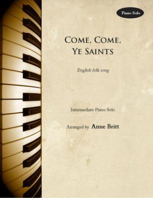 Come, Come, Ye Saints – Intermediate Piano Solo