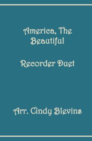 America, the Beautiful, Recorder Duet