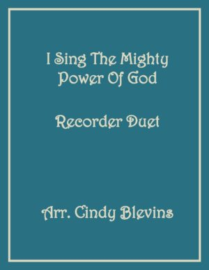 I Sing the Mighty Power of God, Recorder Duet