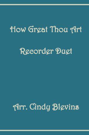 How Great Thou Art, Recorder Duet