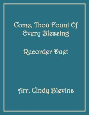 Come, Thou Fount of Every Blessing, Recorder Duet