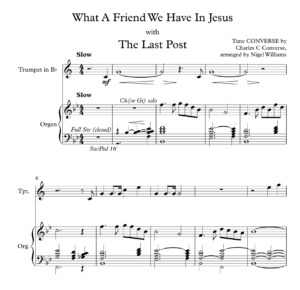 What A Friend We Have In Jesus, with The Last Post, for Trumpet and Organ