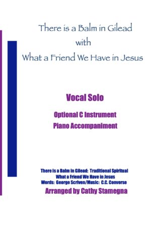 """There is a Balm in Gilead (with """"What a Friend We have in Jesus"""") (Optional C Instrument, Piano Accompaniment)"""