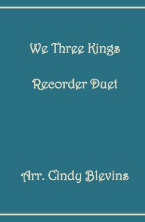 We Three Kings, Recorder Duet