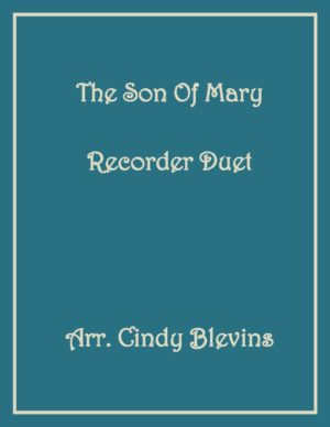 The Son Of Mary, Recorder Duet