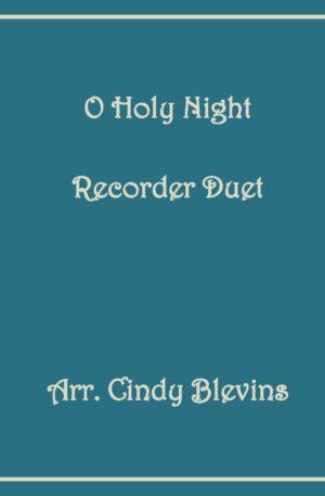 O Holy Night, Recorder Duet