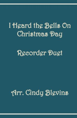 I heard the Bells On Christmas Day, Recorder Duet