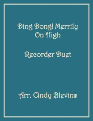 Ding Dong! Merrily On High, Recorder Duet
