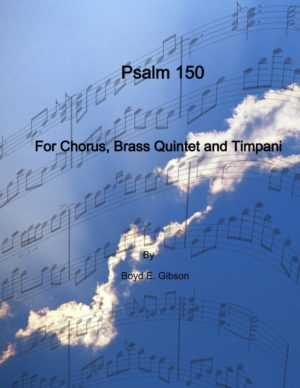 Psalm 150 For SATB Chorus, Brass Quintet and Timpani