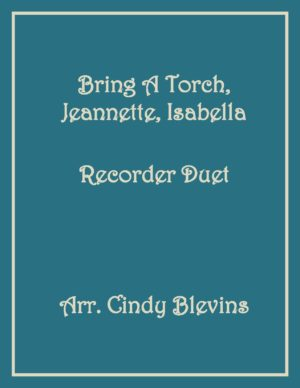 Bring A Torch, Jeannette, Isabella, Recorder Duet