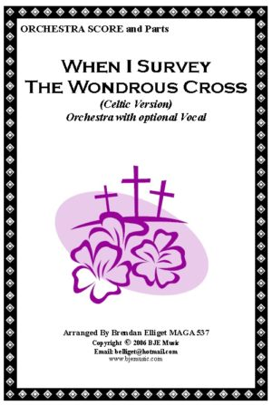 When I Survey The Wondrous Cross (Celtic Version) – Orchestra