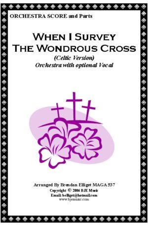 When I Survey The Wondrous Cross (Celtic Version) – Orchestra