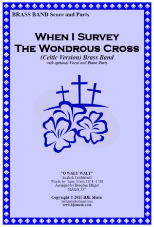 When I Survey The Wondrous Cross (Celtic Version) – Brass Band