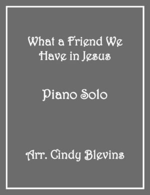 What A Friend We Have In Jesus, Intermediate Piano Solo