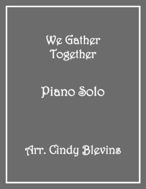 We Gather Together, Intermediate Piano Solo